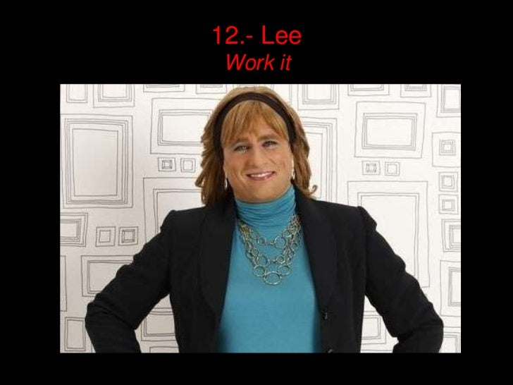 12.- Lee Work it