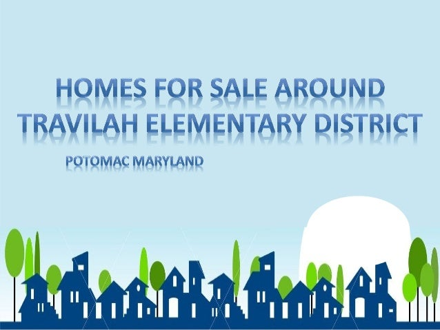 HOMES FOR SALE AROUND  TRAVILAH ELEMENTARY DISTRICT  POTOMAC MARYLAND