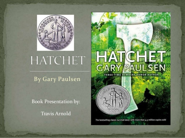 book report for hatchet Hatchet gary paulsen plausible, taut, this survival story is a spellbinding account —kirkus (starred review) thoughts of his parents' divorce fill brian robeson's head as he flies in a single-engine plane to visit his.