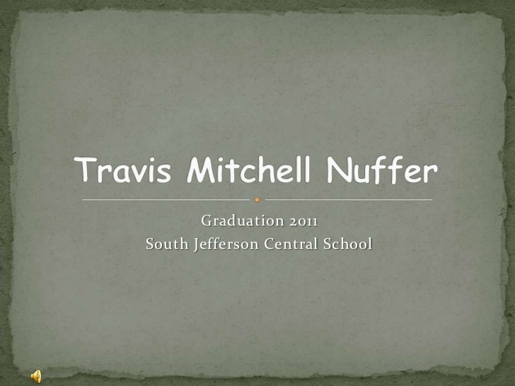 Graduation 2011<br />South Jefferson Central School<br />Travis Mitchell Nuffer<br />