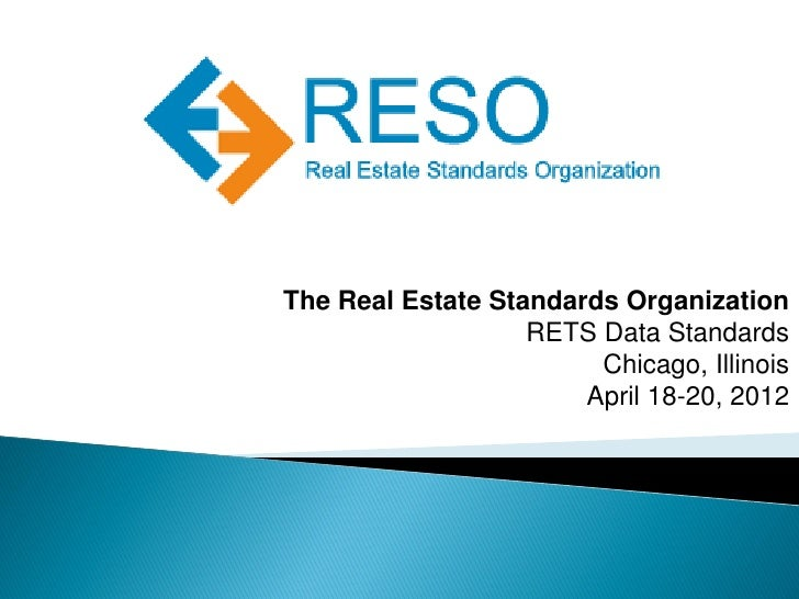 The Real Estate Standards Organization                   RETS Data Standards                        Chicago, Illinois     ...