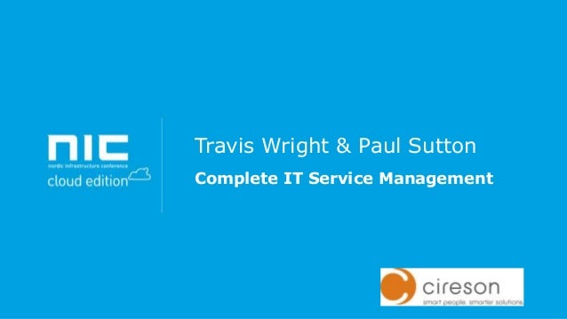 Travis Wright & Paul Sutton Complete IT Service Management