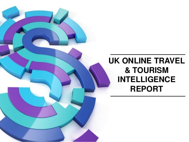 UK ONLINE TRAVEL    & TOURISM  INTELLIGENCE     REPORT