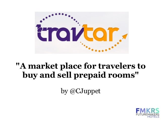 """A market place for travelers to buy and sell prepaid rooms""           by @CJuppet"