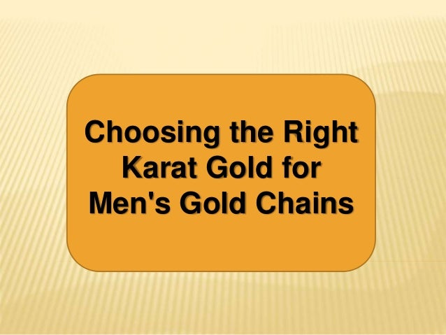 Choosing the Right Karat Gold for Men's Gold Chains