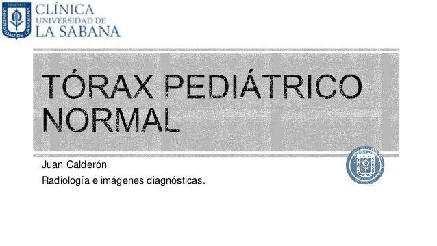 Juan Calderón Radiología e imágenes diagnósticas.