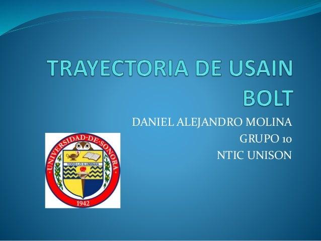 DANIEL ALEJANDRO MOLINA GRUPO 10 NTIC UNISON