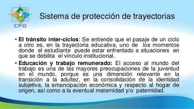 Sistema de protección de trayectorias • El tránsito inter-ciclos: Se entiende que el pasaje de un ciclo a otro es, en la t...