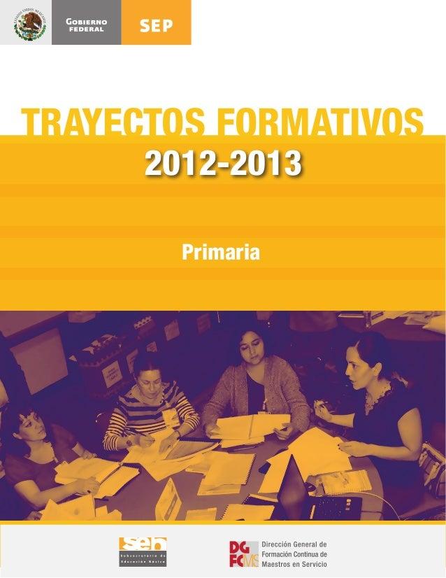 TRAYECTOS FORMATIVOS      2012-2013        Primaria
