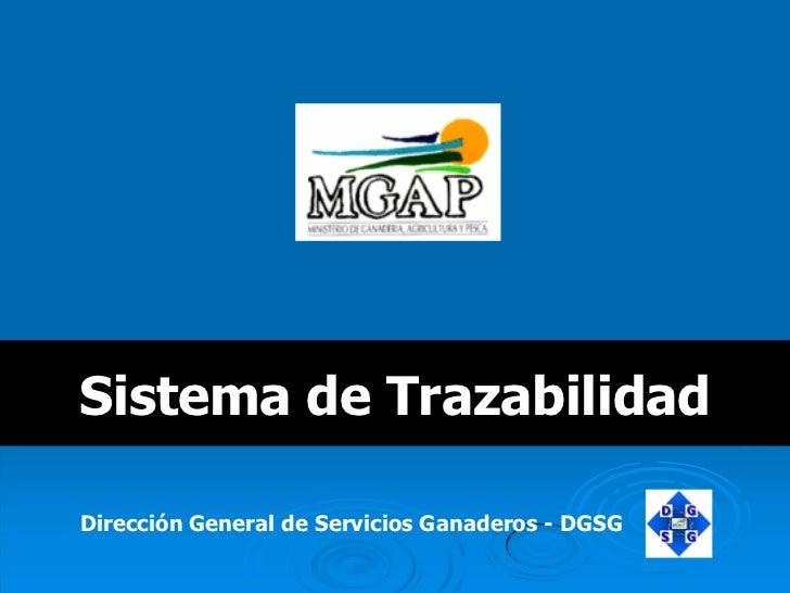 Sistema de Trazabilidad  Dirección General de Servicios Ganaderos - DGSG