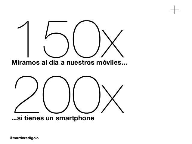 @martinredigolo 150xMiramos al día a nuestros móviles… 200x...si tienes un smartphone