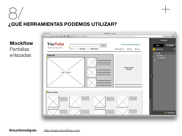 @martinredigolo 8/¿QUÉ HERRAMIENTAS PODEMOS UTILIZAR? http://www.mockflow.com Mockflow Pantallas enlazadas