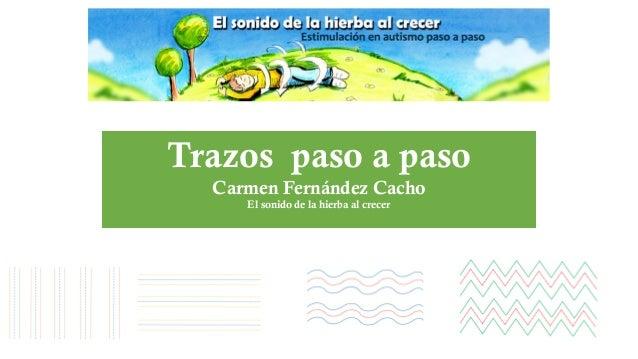 Trazos paso a paso Carmen Fernández Cacho El sonido de la hierba al crecer