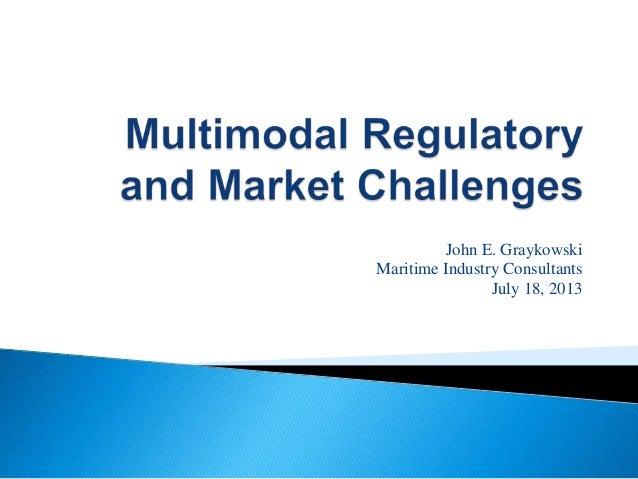 John E. Graykowski Maritime Industry Consultants July 18, 2013