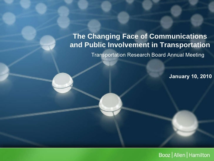 The Changing Face of Communications and Public Involvement in Transportation Transportation Research Board Annual Meeting ...