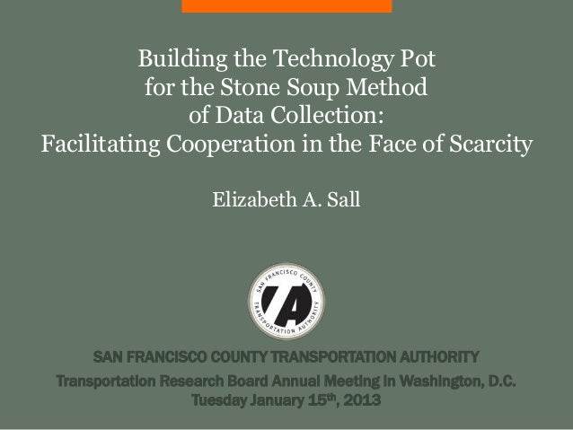 Building the Technology Pot           for the Stone Soup Method                of Data Collection:Facilitating Cooperation...