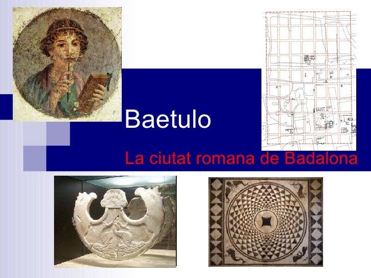 Baetulo La ciutat romana de Badalona