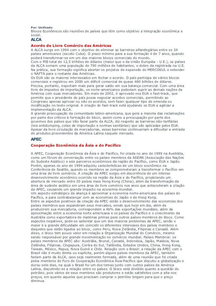 Por: UnificadoBlocos Econômicos são reuniões de países que têm como objetivo a integração econômica esocial.ALCAAcordo de ...