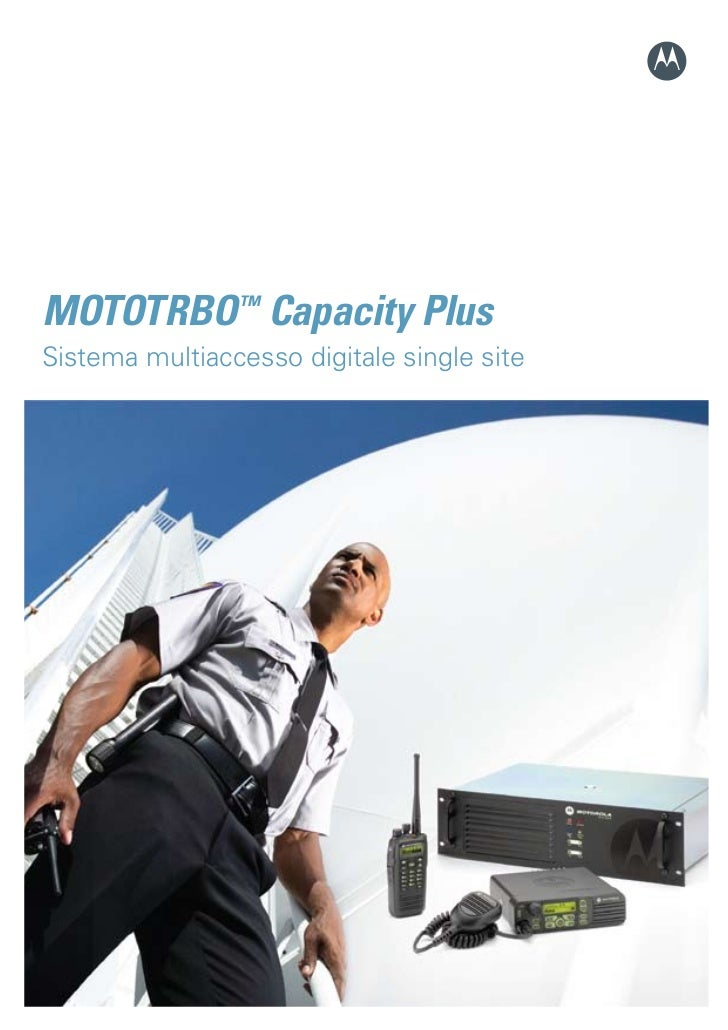 MOTOTRBO™ Capacity PlusSistema multiaccesso digitale single site