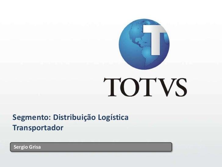1<br />1<br />Segmento: Distribuição Logística <br />Transportador<br />Sergio Grisa<br />