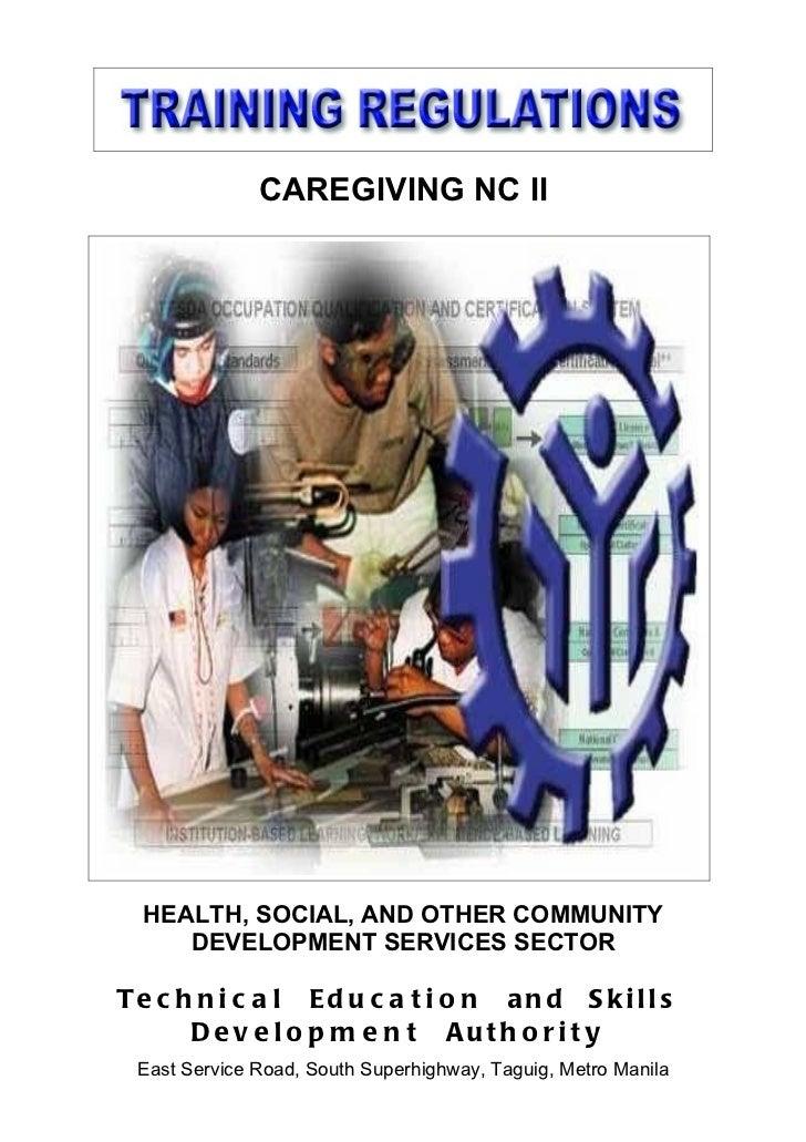 CAREGIVING NC II  HEALTH, SOCIAL, AND OTHER COMMUNITY     DEVELOPMENT SERVICES SECTORTe c h n i c a l Ed u c a t i o n an ...