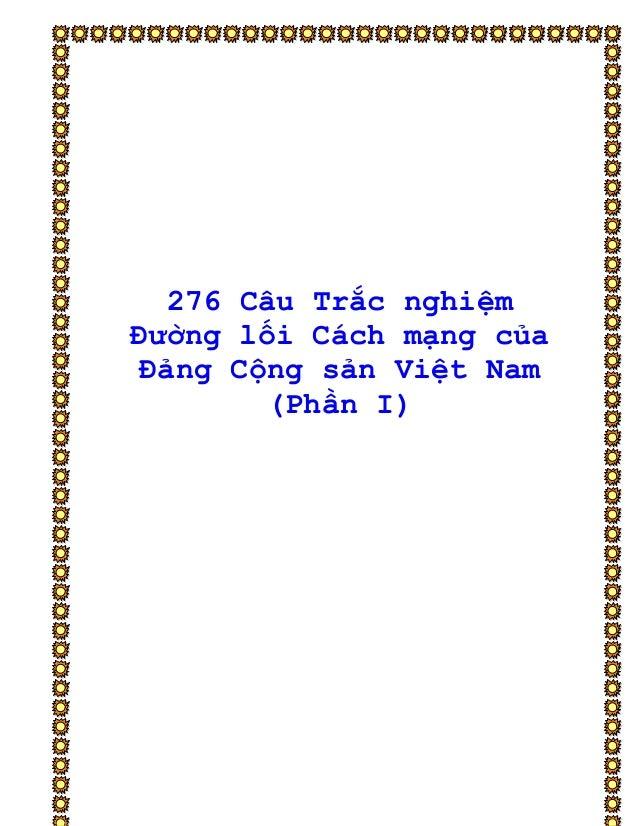 276 Câu Trắc nghiệm Đường lối Cách mạng của Đảng Cộng sản Việt Nam (Phần I)