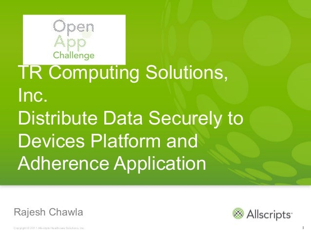 TR Computing Solutions,  Inc.  Distribute Data Securely to  Devices Platform and  Adherence ApplicationRajesh ChawlaCopyri...