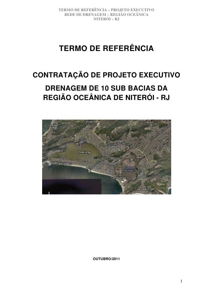 TERMO DE REFERÊNCIA – PROJETO EXECUTIVO       REDE DE DRENAGEM – REGIÃO OCEÃNICA                   NITERÓI – RJ     TERMO ...