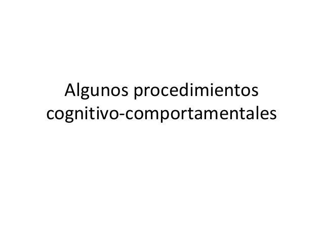Algunos procedimientoscognitivo-comportamentales