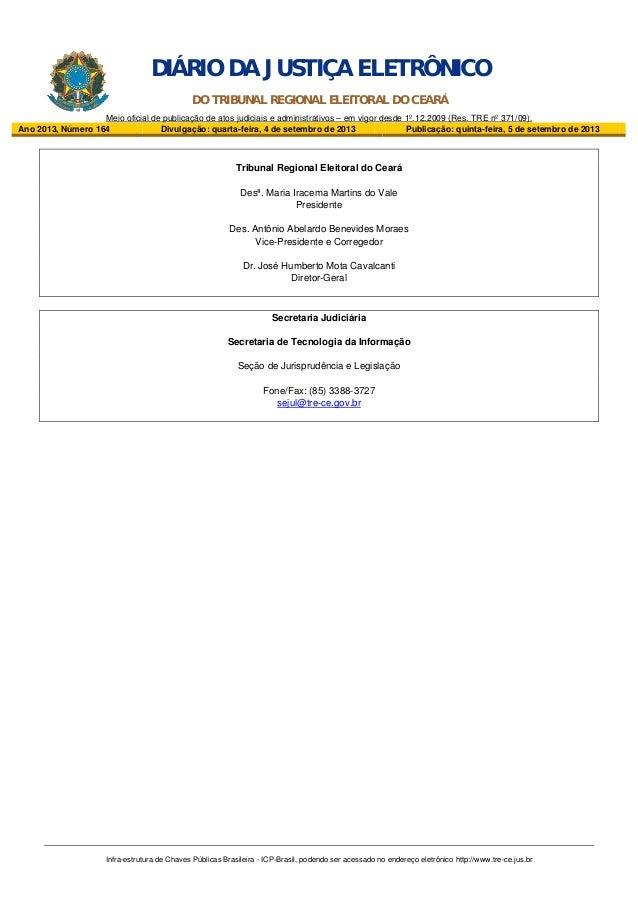 DIÁRIO DA JUSTIÇA ELETRÔNICO DO TRIBUNAL REGIONAL ELEITORAL DO CEARÁ Meio oficial de publicação de atos judiciais e admini...