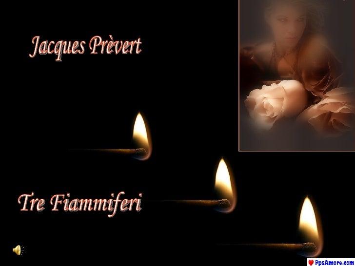 Jacques Prèvert Tre Fiammiferi