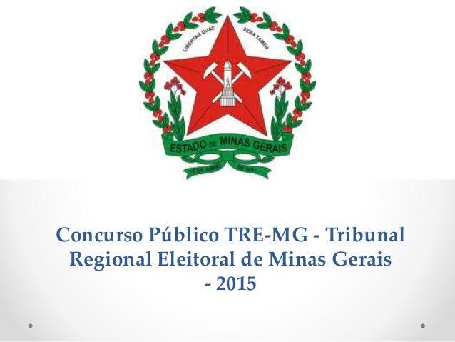 Concurso Público TRE-MG - Tribunal Regional Eleitoral de Minas Gerais - 2015