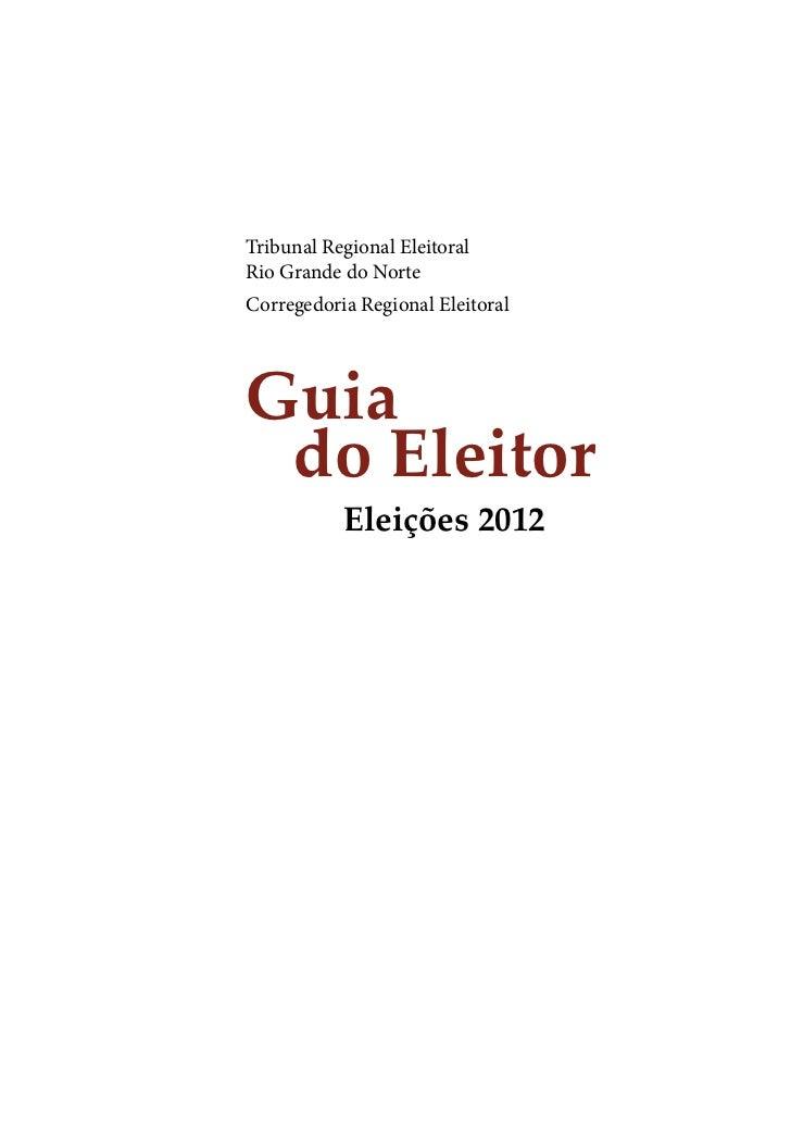 Tribunal Regional EleitoralRio Grande do NorteCorregedoria Regional EleitoralGuia do Eleitor           Eleições 2012