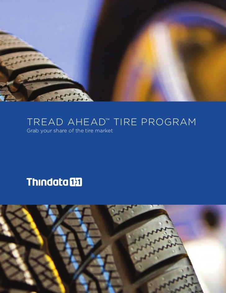 TREAD AHEAD™ TIRE PROGRAMGrab your share of the tire market