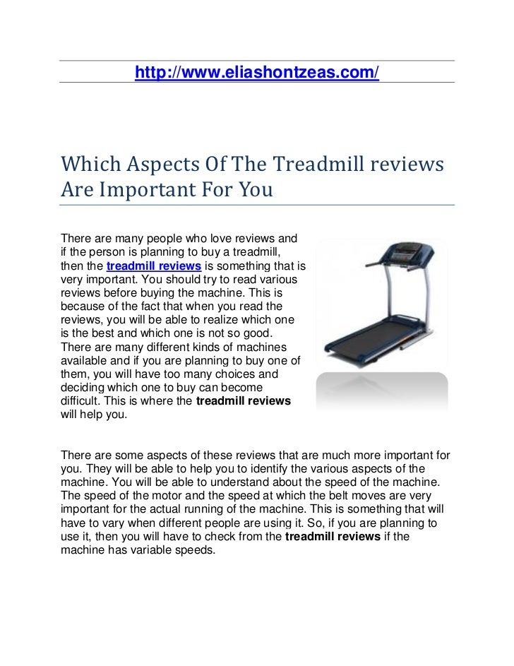 http://www.eliashontzeas.com/Which Aspects Of The Treadmill reviewsAre Important For YouThere are many people who love rev...