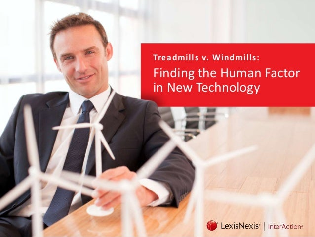 Tre ad m i ll s v. Wi n d m ills :  Finding the Human Factor in New Technology