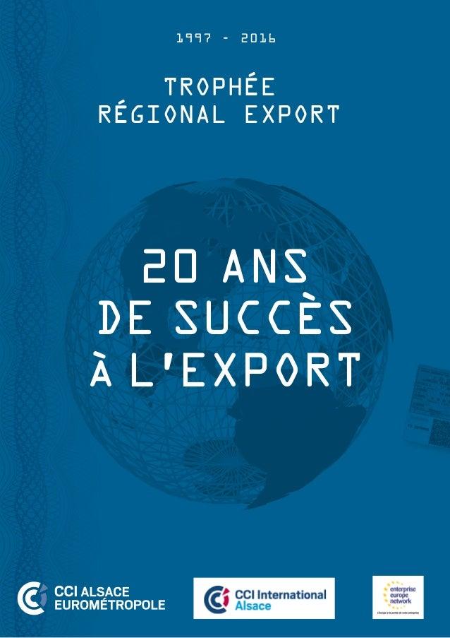 VisasVisasVisasVisas 1997 - 2016 20 ANS DE SUCCÈS À L'EXPORT TROPHÉE RÉGIONAL EXPORT