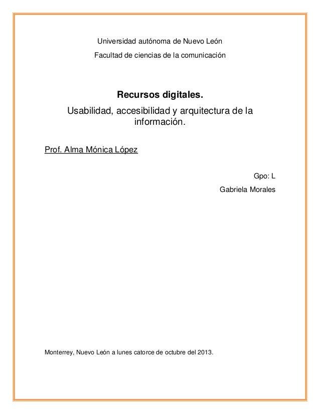 Universidad autónoma de Nuevo León Facultad de ciencias de la comunicación  Recursos digitales. Usabilidad, accesibilidad ...