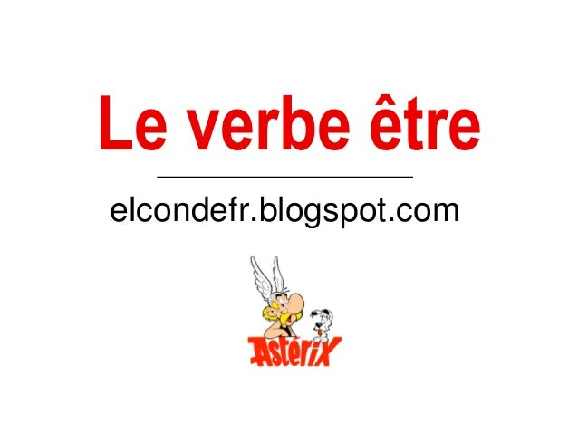 Le verbe être elcondefr.blogspot.com