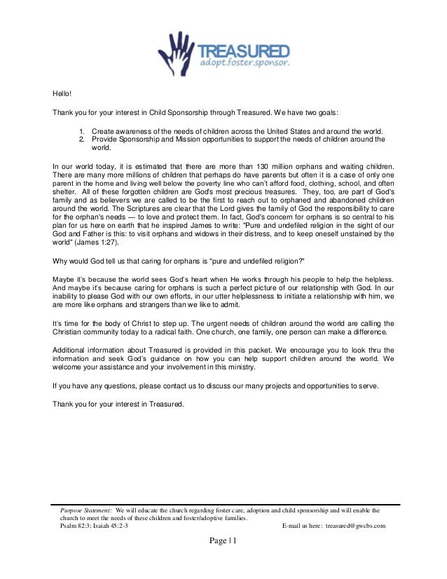 Page   1 Purpose Statement: We will educate the church regarding foster care, adoption and child sponsorship and will enab...