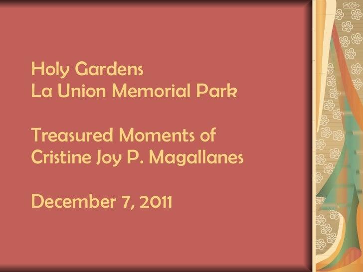 Holy Gardens La Union Memorial Park Treasured Moments of Cristine Joy P. Magallanes December 7, 2011
