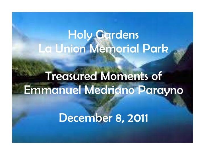 Holy Gardens La Union Memorial Park Treasured Moments of Emmanuel Medriano Parayno December 8, 2011