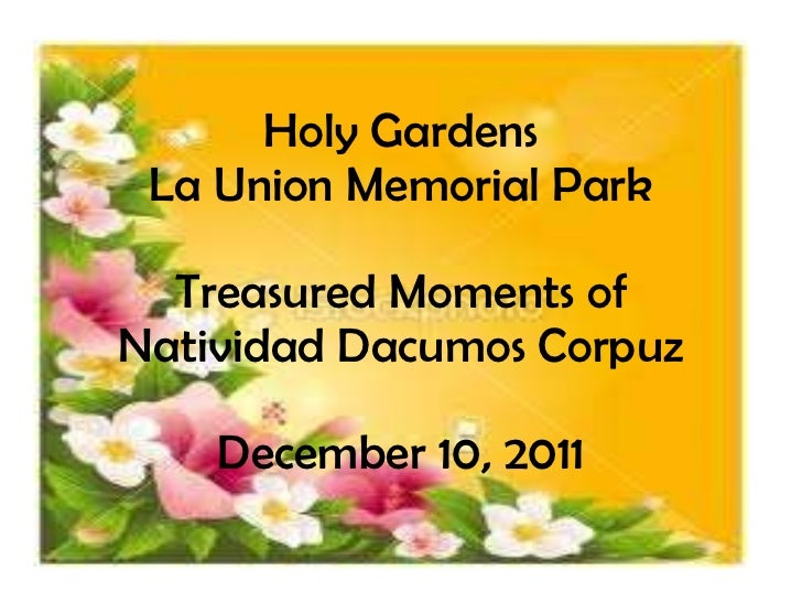Holy Gardens La Union Memorial Park Treasured Moments of Natividad Dacumos Corpuz December 10, 2011