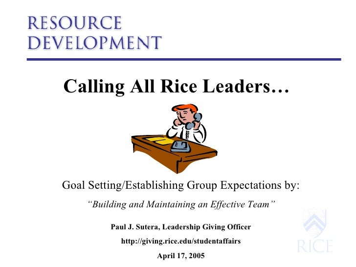 """Calling All Rice Leaders…   Goal Setting/Establishing Group Expectations by: """" Building and Maintaining an Effective Team""""..."""