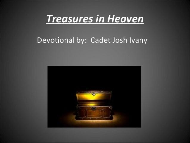 Treasures in Heaven Devotional by: Cadet Josh Ivany