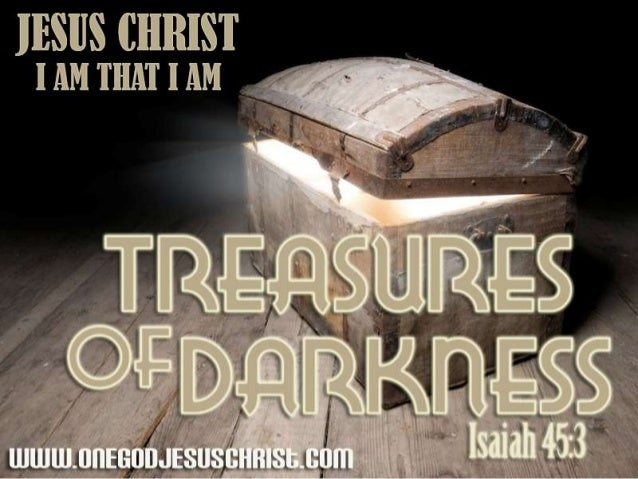 FINDING THE TREASURES OF DARKNESS AND WEALTH OF SECRET PLACES