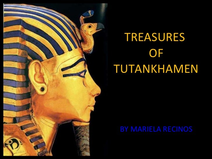 TREASURES  OF TUTANKHAMEN BY MARIELA RECINOS