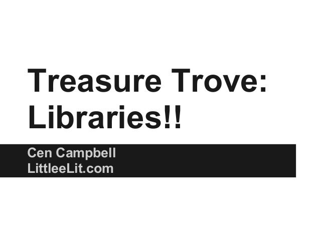 Treasure Trove:Libraries!!Cen CampbellLittleeLit.com