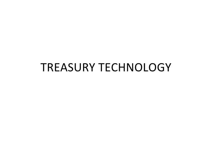 TREASURY TECHNOLOGY