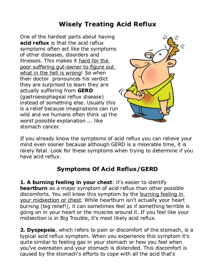 Wisely Treating Acid RefluxOne of the hardest parts about havingacid reflux is that the acid refluxsymptoms often act like...